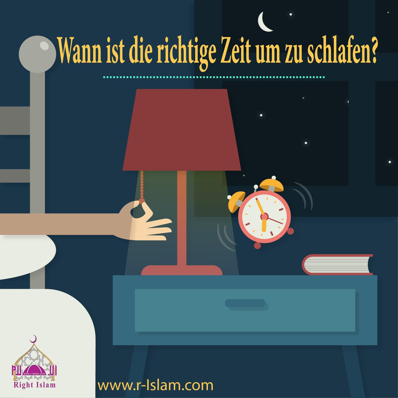 Wann Ist Die Richtige Zeit Um Zu Schlafen Der Wahre Islam