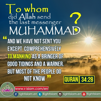To whom did Allah send the last messenger Prophet Muhammad ?