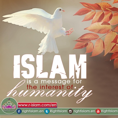 Islam is a message for the interest of humanity